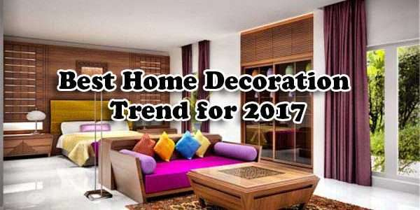 Best Home Decoration Trend for 2017